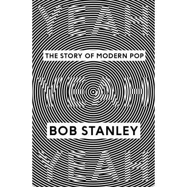 Bob Stanley: Yeah Yeah Yeah