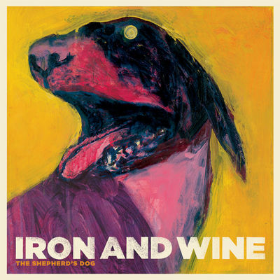 Iron and Wine: The Shepherd's Dog