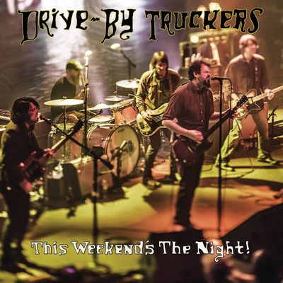 Drive-By Truckers: This Weekend's The Night