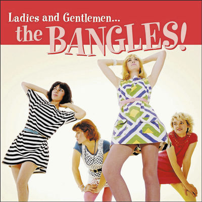 The Bangles: Ladies & Gentlemen…The Bangles