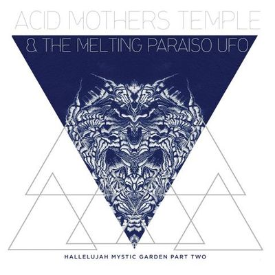 Acid Mothers Temple & The Melting Paraiso U.F.O: Hallelujah Mystic Garden Part 2