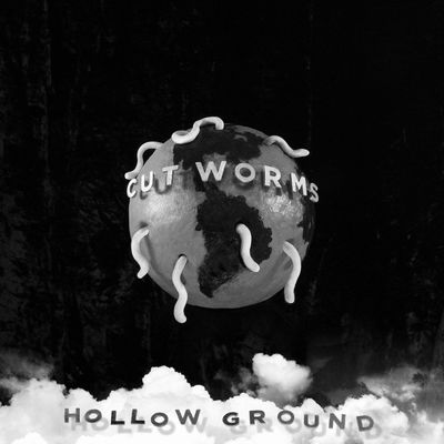 Cut Worms: Hollow Ground