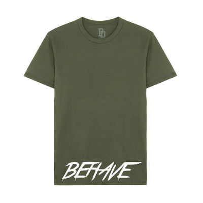 I Play Dirty: BEHAVE Military Green T-shirt