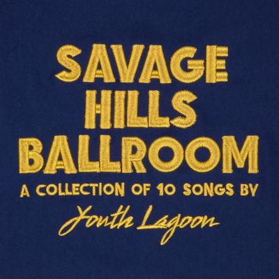 Youth Lagoon: Savage Hills Ballroom: Signed
