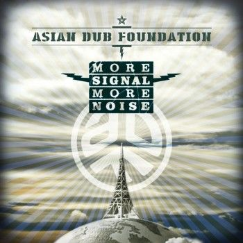 Asian Dub Foundation: More Signal More Noise: Signed