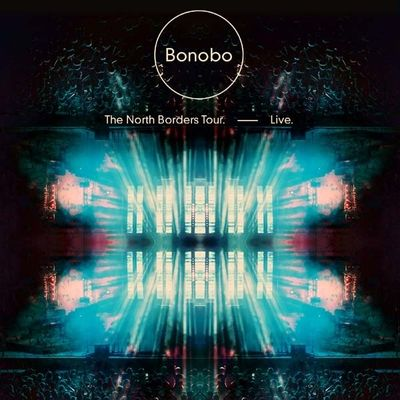 Bonobo: The North Borders Tour: Live