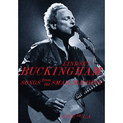 Lindsey Buckingham: Song From The Small Machine: Live in L.A.