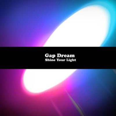 Gap Dream: Shine Your Light