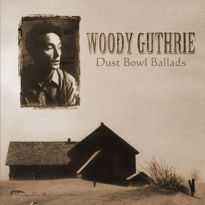 Woody Guthrie: Dust Bowl Ballads