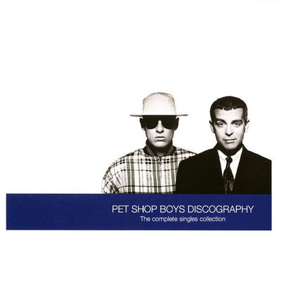 Pet Shop Boys: Discography - The Complete Singles Collection