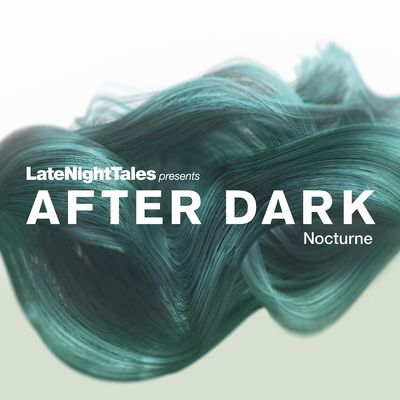 Various Artists: Late Night Tales presents AFTER DARK Nocturne