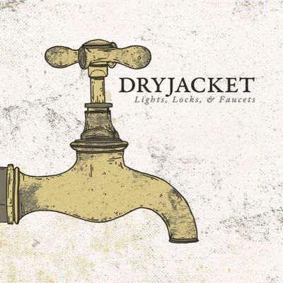 Dryjacket: Lights, Locks, & Faucets EP