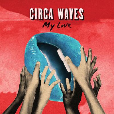 Circa Waves: My Love 7