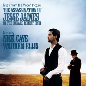 Nick Cave & Warren Ellis: Music From The Motion Picture The Assassination Of Jesse James By The Coward Robert Ford