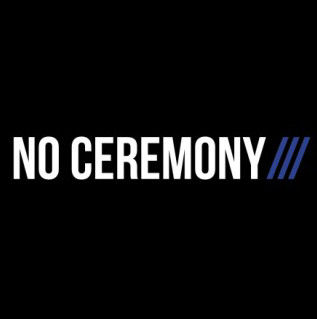 NO CEREMONY///: NO CEREMONY///