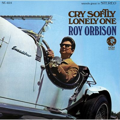 Roy Orbison: Cry Softly Lonely One
