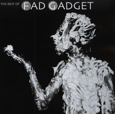 Fad Gadget / Frank Tovey: The Best Of Fad Gadget