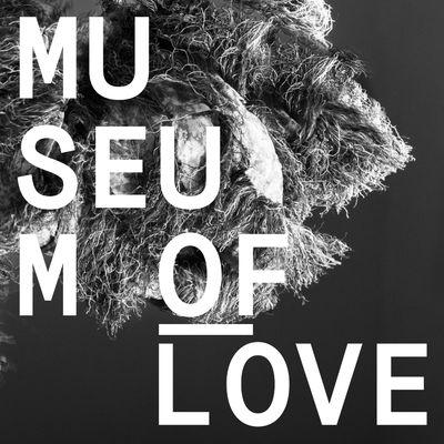Museum Of Love: Museum Of Love