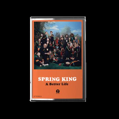 Spring King: A Better Life – Signed Cassette