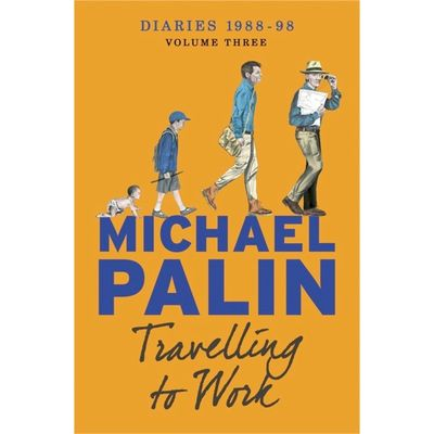 Monty Python: Michael Palin Diaries 1988-98 - Travelling To Work (Paperback)