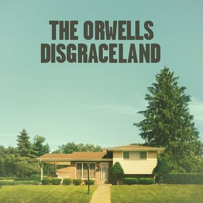 The Orwells: Disgraceland