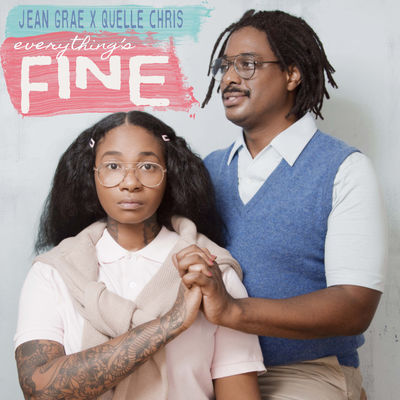 Jean Grae & Quelle Chris: Everything's Fine