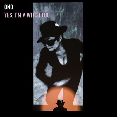 Yoko Ono: Yes, I'm A Witch Too