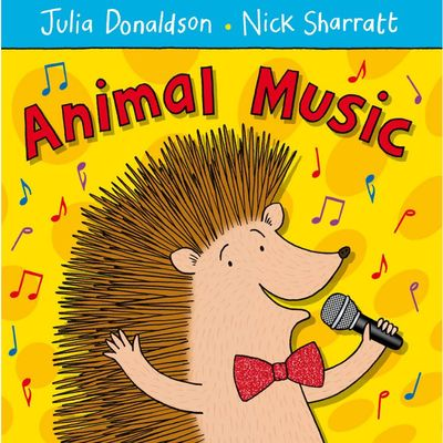 Julia Donaldson: Animal Music (Hardback)