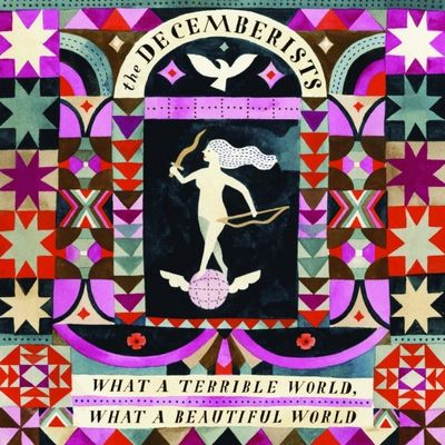 The Decemberists: What A Terrible World, What A Beautiful World