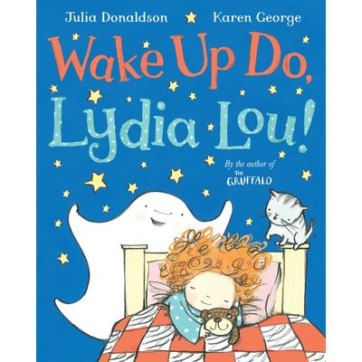 Julia Donaldson: Wake Up Do, Lydia Lou! (Paperback)