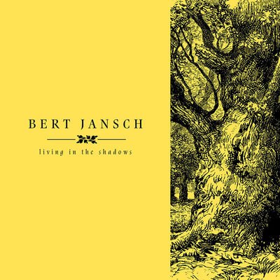 Bert Jansch: Living In The Shadows