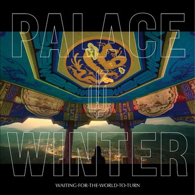 Palace Winter: Waiting For The World To Turn: Signed