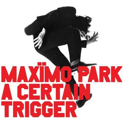 Maximo Park: A Certain Trigger