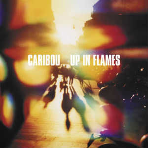 Caribou: Up In Flames