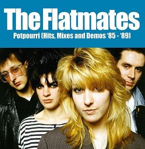 The Flatmates: Potpourri (Hits, Mixes & Demos '85-'89)