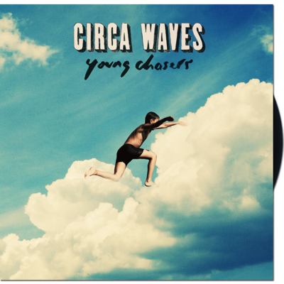 Circa Waves: Young Chasers LP