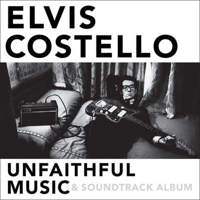 Elvis Costello: Unfaithful Music & Soundtrack Album