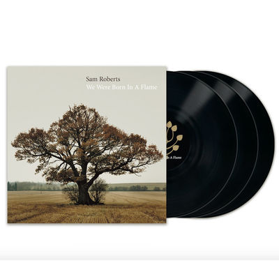 Sam Roberts: We Were Born In A Flame (Deluxe Expanded Edition) (3LP)