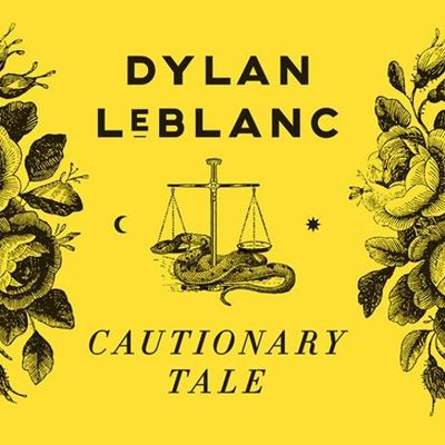 Dylan LeBlanc: Cautionary Tale: Signed