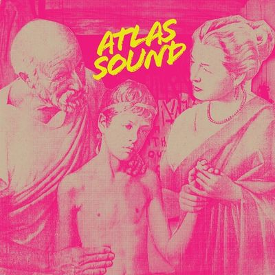 Atlas Sound: Let The Blind Lead Those Who Can See But Cannot Feel / Another Bedroom