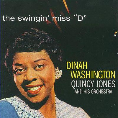 Dinah Washington: The Swingin' Miss 'D'