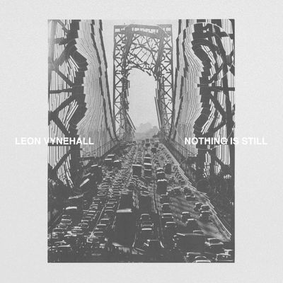 Leon Vynehall : Nothing Is Still