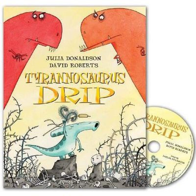 Julia Donaldson: Tyrannosaurus Drip (Paperback and CD)