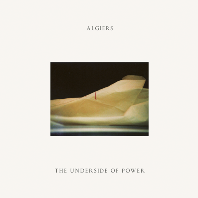 Algiers: The Underside Of Power