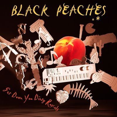 Black Peaches: Get Down You Dirty Rascals
