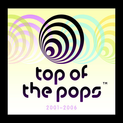 Various Artists: Top Of The Pops (2001-2006)