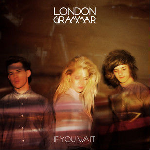 London Grammar: If You Wait