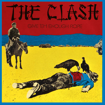 The Clash: Give 'Em Enough Rope