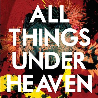 The Icarus Line: All Things Under Heaven
