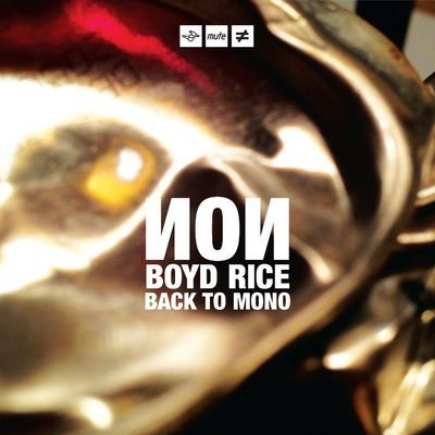 Non / Boyd Rice: Back to Mono